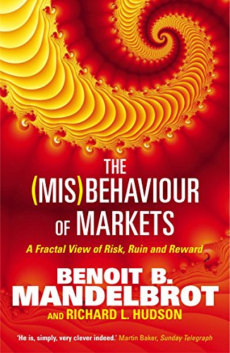 9781861977908: The (Mis)Behaviour of Markets: A Fractal View of Risk, Ruin and Reward