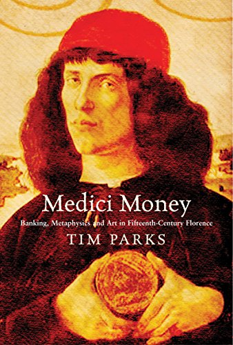 Medici Money: Banking, Metaphysics and Art in: Parks, Tim