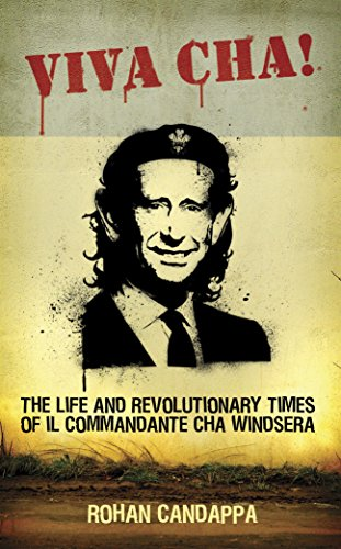 9781861978127: Viva Cha!: The Life and Revolutionary Times of El Comandante Cha Windsera: The Life and Revolutionary Times of Il Commandante Cha Windsera