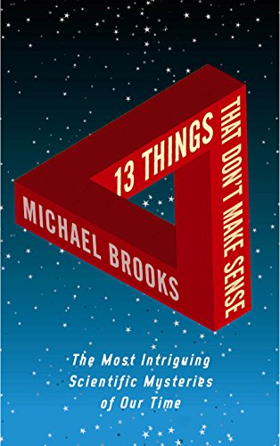9781861978172: 13 Things That Don't Make Sense: The Most Intriguing Scientific Mysteries of Our Time