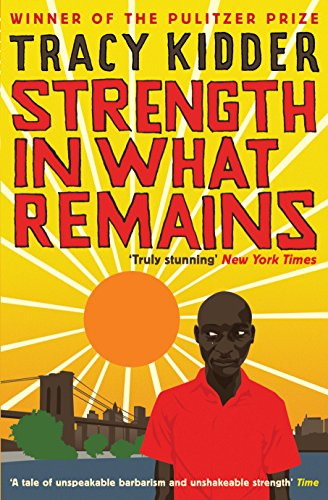 """strength in what remains Strength in what remains - supersummary study guide supersummary, a modern alternative to sparknotes and cliffsnotes, offers high-quality study guides for challenging works of literature this 31-page guide for """"strength in what remains"""" by tracy kidder includes detailed chapter summaries and analysis covering 18 chapters, as well as."""