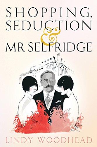 9781861978882: Shopping, Seduction & Mr Selfridge