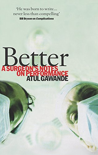 9781861978974: Better: A Surgeon's Notes On Performance