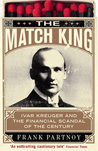 9781861979384: The Match King: Ivar Kreuger and the Financial Scandal of the Century