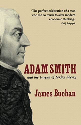 9781861979407: Adam Smith: and the Pursuit of Perfect Liberty