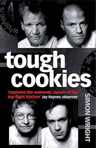 9781861979759: Tough Cookies: Tales of obsession, toil and tenacity from Britain's culinary heavyweights