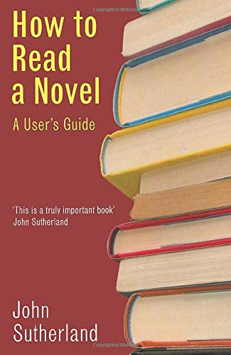 9781861979865: How to Read a Novel: A User's Guide: A User's Gude