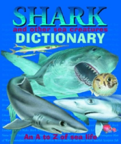 Shark and Other Sea Creatures Dictionary: An A to Z of Sea Life: Robin Bouttell, Clint Twist
