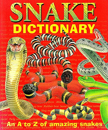 9781861990860: Snake Dictionary : An A to Z Of Amazing Snakes :