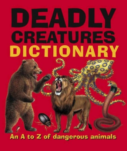 9781861991775: Deadly Creatures Dictionary
