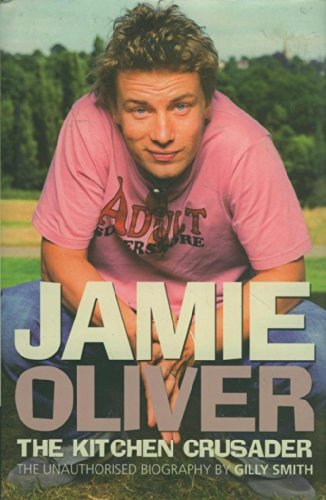 9781862004146: Jamie Oliver the Kitchen Crusader - The Unauthorized Biography