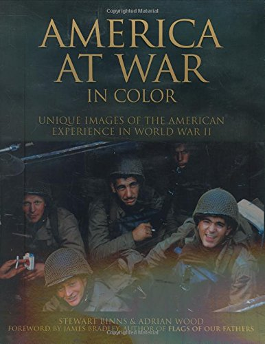 America at War in Color: Unique Images of the American Experience in World War II: Stewart Binns, ...