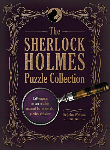 The Sherlock Holmes Puzzle Collection: 150 enigmas for you to solve, inspired by the world's grea...