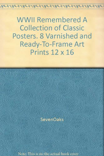 """WWII Remembered A Collection of Classic Posters. 8 Varnished and Ready-To-Frame Art Prints 12""""..."""