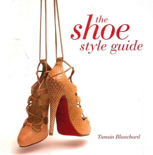 9781862009417: The Shoe Style Guide by Tamsin Blanchard