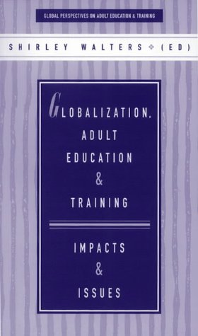 9781862010260: Globalization, Adult Education and Training: Impacts and Issues (Global Perspectives on Adult Education & Training)