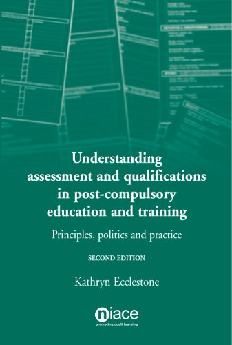 Understanding Assessment and Qualifications in Post-Compulsory Education and Training: Principles, ...