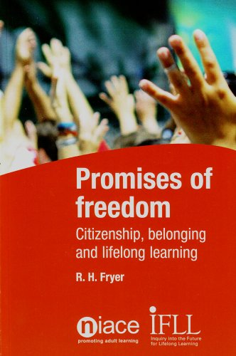 Promises of Freedom: Citizenship, Belonging and Lifelong Learning (Ifll Thematic Paper): Fryer, R. ...
