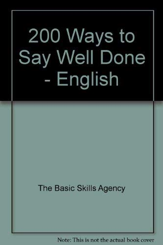 200 Ways to Say Well Done - English: The Basic Skills Agency