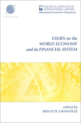 9781862031043: Essays on the World Economy and Its Financial System