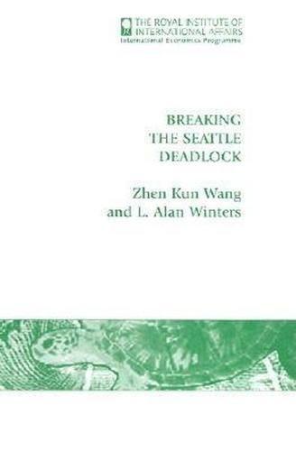 Breaking the Seattle Deadlock: Wang, Zhen Kun; Winters, L. Alan