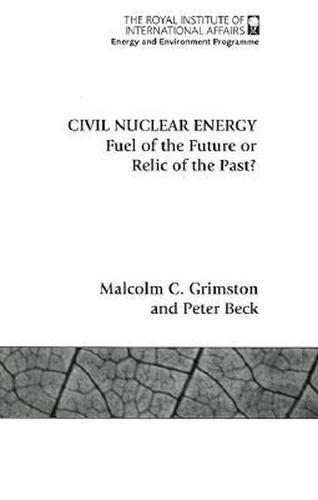 Civil Nuclear Energy: Fuel of the Future: Malcolm C. Grimston,