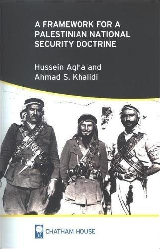 Framework for a Palestinian National Security Doctrine: Agha, Hussein