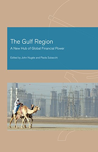 The Gulf Region: A New Hub of Global Financial Power? (Hardback)