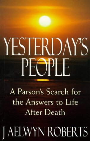 Yesterday's People: A Parson's Search for the: Roberts, J. Aelwyn