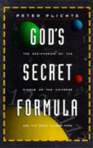 God's Secret Formula: Deciphering the Riddle of: Plichta, Peter