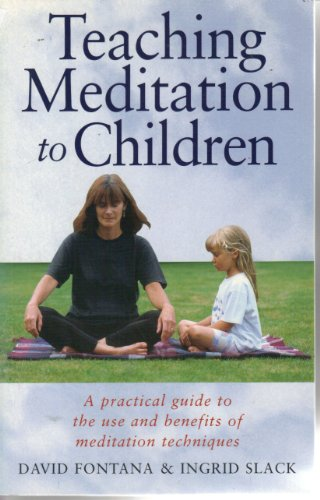 9781862040182: Teaching Meditation to Children : A Practical Guide to the Use and Benefits of Meditation Techniques