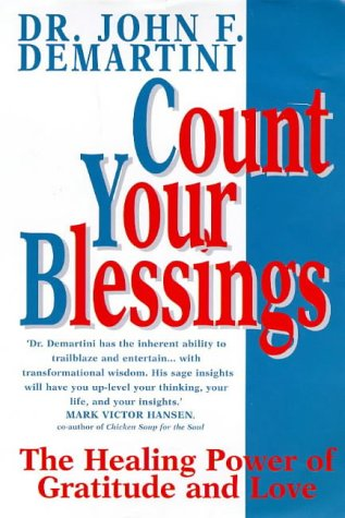 9781862040212: Count Your Blessings: The Healing Power of Gratitude and Love