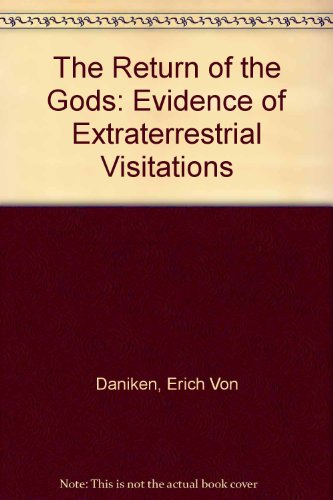 9781862040519: The Return of the Gods: Evidence of Extraterrestrial Visitations