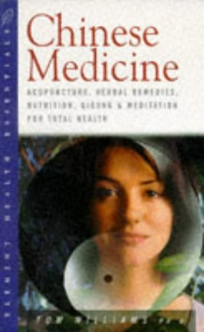 9781862040656: Chinese Medicine: Acupuncture, Herbal Remedies, Nutrition, Qigong and Meditation for Total Health (Health essentials)