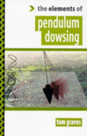 The Elements of Pendulum Dowsing (186204077X) by Tom Graves