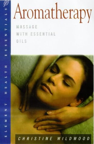 9781862040977: Aromatherapy: Massage With Essential Oils (Health Essentials Series)