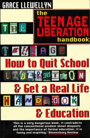 9781862041042: The Teenage Liberation Handbook: How to Quit School and Get a Real Life and Education
