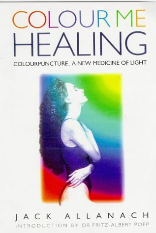 9781862041431: Colour Me Healing: Colourpuncture : A New Medicine of Light