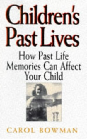 9781862041493: Children's Past Lives: How Past Life Memories Affect Your Child