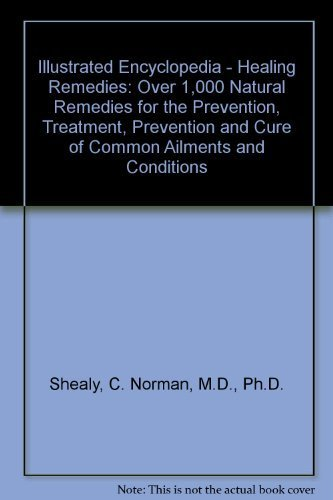 9781862041868: Illustrated Encyclopedia - Healing Remedies: Over 1,000 Natural Remedies for the Prevention, Treatment, Prevention and Cure of Common Ailments and Conditions