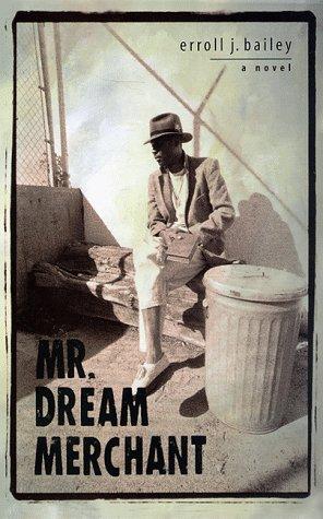 Mr. Dream Merchant: A Novel: Bailey, Erroll J.