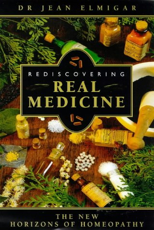 9781862041998: Rediscovering Real Medicine: The New Horizons of Homeopathy