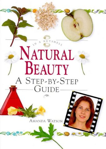 9781862042353: Natural Beauty: A Step-By-Step Guide (In a Nutshell (Element))