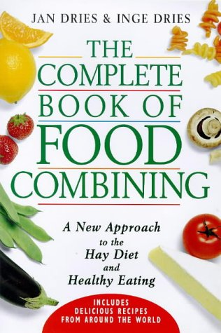 9781862042391: The Complete Book of Food Combining: A New Approach to the Hay Diet and Healthy Eating