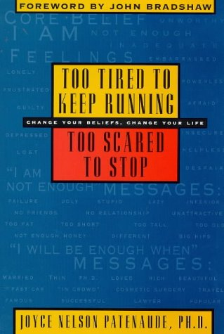 Too Tired to Keep Running-Too Scared to Stop: Joyce A. Patenaude