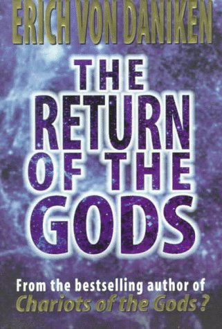 9781862042889: The Return of the Gods: Evidence of Extraterrestrial Visitations