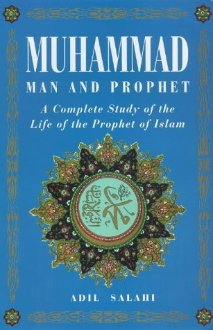 9781862042902: Muhammad: Man and Prophet : A Complete Study of the Life of the Prophet of Islam