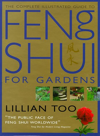 9781862043022: The complete illustrated guide to Feng Shui for gardens
