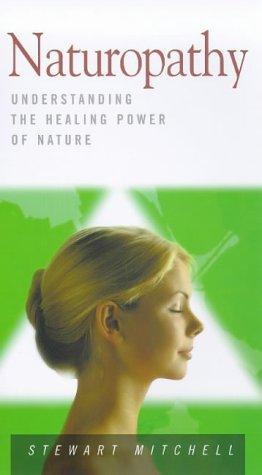 9781862043039: Naturopathy: Understanding the Healing Power of Nature (Health Essentials Series)