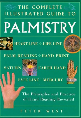 9781862043077: Complete Illustrated Guide - Palmistry: The Principles and Practice of Hand Reading Revealed (The Complete Illustrated Guide Series)